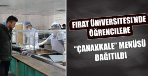 """Fırat Üniversitesi'nde Öğrencilere """"Çanakkale"""" Menüsü Dağıtıldı"""