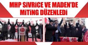 MHP Sivrice ve Maden'de Miting Düzenledi