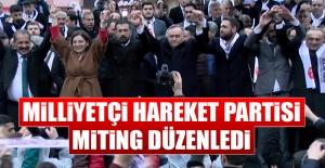 Milliyetçi Hareket Partisi Miting Düzenledi