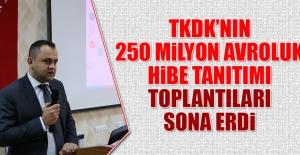 TKDK'dan 250 Milyon Avroluk Hibe Tanıtım Toplantıları
