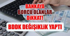 BANKAYA BORCU OLANLAR DİKKAT!