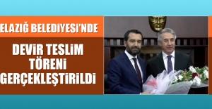 Elazığ Belediyesi'nde Devir Teslim Töreni Gerçekleştirildi