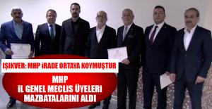 MHP İL GENEL MECLİS ÜYELERİ MAZBATALARINI BUGÜN ALDI