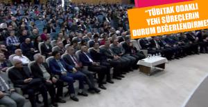 """""""TÜBİTAK Odaklı Yeni Süreçlerin Durum Değerlendirmesi"""""""