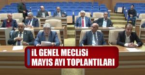 2019 Yılının İl Genel Meclisi Mayıs Ayı Toplantıları Başladı