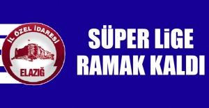 İl Özel İdare'de Süper Lige Ramak Kaldı