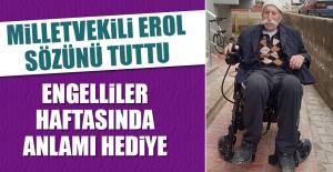 Milletvekili Erol'dan Engelliler Haftasında Anlamı Hediye