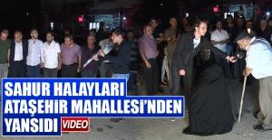 Sahur Halayları, Ataşehir Mahallesi'nden Yansıdı