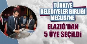 Türkiye Belediyeler Birliği Meclisi'ne Elazığ'dan 5 Üye Seçildi
