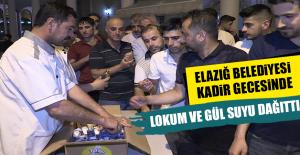 Elazığ Belediyesi Kadir Gecesinde Lokum Ve Gül Suyu Dağıttı