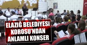 Elazığ Belediyesi Korosu'ndan Anlamlı Konser