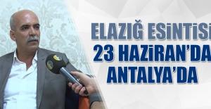 Elazığ Esintisi 23 Haziran'da Antalya'da