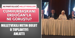 AK Parti Elazığ Milletvekilleri Cumhurbaşkanı Erdoğan'la ne görüştü?