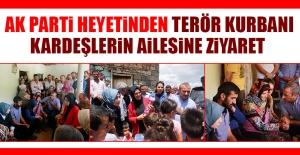 AK Parti Heyetinden Terör Kurbanı Kardeşlerin Ailesine Ziyaret