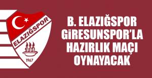 B. Elazığspor, Giresunspor'la Hazırlık Maçı Oynayacak