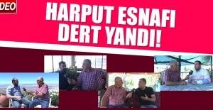 Harput Esnafı Dert Yandı!
