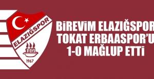 Birevim Elazığspor, Tokat Erbaaspor'u 1-0 Mağlup Etti