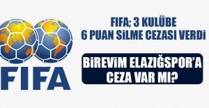FIFA; 3 Kulübe 6 Puan Silme Cezası Verdi