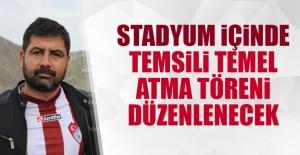 Stadyum İçinde Temsili Temel Atma Töreni Düzenlenecek