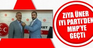 Ziya Üner İYİ Parti'den MHP'ye Geçti