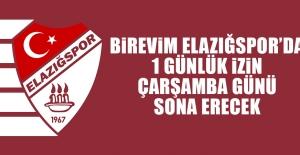 B.Elazığspor'da 1 Günlük İzin Çarşamba Günü Sona Erecek