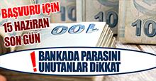 Bankada Parasını Unutanlar Dikkat!