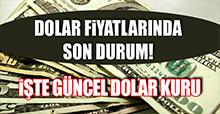 İşte Güncel Dolar Kuru