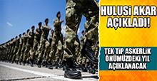 Bakan Akar, Tek Tip Askerlikle İlgili Konuştu: Önümüzdeki Yıl Açıklanacak