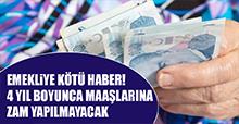 EMEKLİYE KÖTÜ HABER!