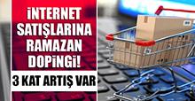 İnternet satışlarına ramazan dopingi!