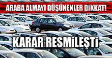 ARABA ALMAYI DÜŞÜNENLER DİKKAT!