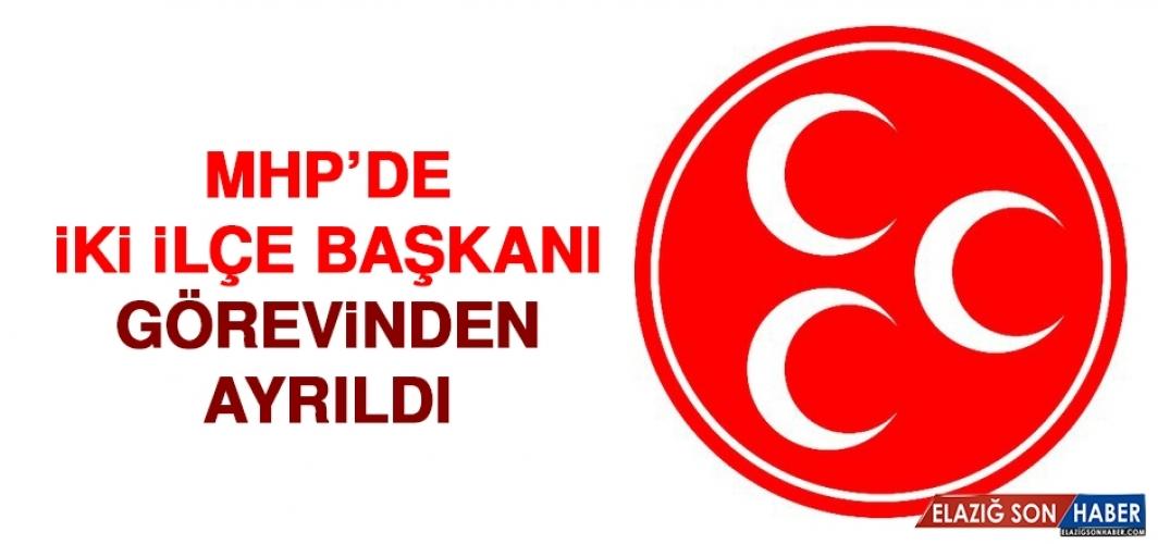 MHP'de İki İlçe Başkanı İstifa Etti