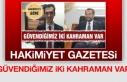 Hakimiyet Gazetesi: Güvendiğimiz İki Kahraman Var