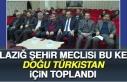 Elazığ Şehir Meclisi Bu Kez Doğu Türkistan İçin...