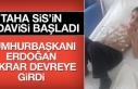 Cumhurbaşkanı Erdoğan, Taha İçin Tekrar Devreye...