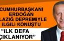 Cumhurbaşkanı Erdoğan'dan Elazığ Depremiyle...