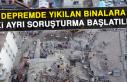 Depremde Yıkılan Binalara İki Ayrı Soruşturma...