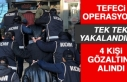 Tefecilik Operasyonu 4 Gözaltı
