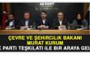 Bakan Murat Kurum AK Parti Teşkilatı İle Bir Araya...