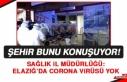 ELAZIĞ'DA CORONA VİRÜSÜ...