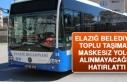 Elazığ Belediyesi: Toplu Taşıma Araçlarına Maskesiz...