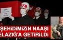 Şehidimiz Tatar'ın Naaşı Memleketi Elazığ'a...