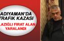 Adıyaman'da Trafik Kazası: Elazığlı Fırat...