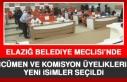 Elazığ Belediyesi'nin Yeni Encümen ve Komisyon...