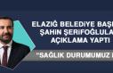 Elazığ Belediye Başkanı Şahin Şerifoğluları...