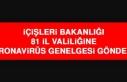 İçişleri Bakanlığı 81 İl Valiliğine Koronavirüs...