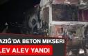 Elazığ'da Beton Mikseri Alev Alev Yandı