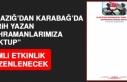 """""""Elazığ'dan Karabağ'da Tarih Yazan Kahramanlarımıza..."""