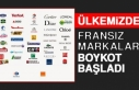 Türkiye'de Boykot Kararı Alınan Fransa Markaları...