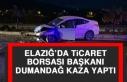 Elazığ'da Ticaret Borsası Başkanı Dumandağ...